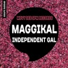 Maggikal - Independent Gal (Movy Dee SPM Records) May 2017