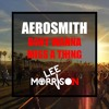 Aerosmith - Dont Wanna Miss a Thing (Lee Morrison Mashup)