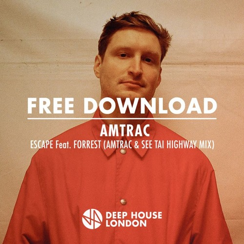 Free Download: Amtrac - Escape Feat. Forrest (Amtrac & See Tai Highway Mix)