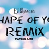 Shape Of You ( Patrick Lite Remix ) { Review }