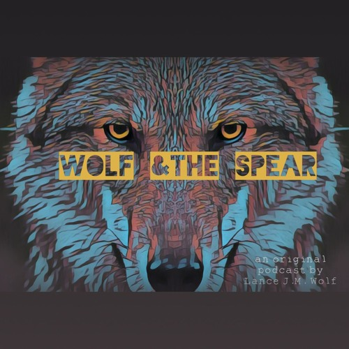Wolf And The Spear Podcast Origin Episode 1