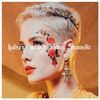 Halsey - Now Or Never (Acoustic) +  D/L