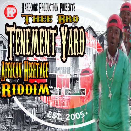 Tenament Yard by Thee Bro (African Heritage Riddim) by
