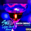Jason Derulo - Swalla (feat. Nicki Minaj & Ty Dolla $ign) [After Dark Remix]