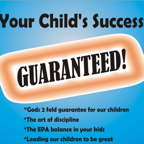 Your Child's Success - Guaranteed!