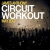 DJ James Anthony: Circuit Workout May 2017