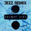 Ed Sheeran - Galway Girl (Jezz Remix)