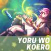 Yoru Wo Koero (English Cover)