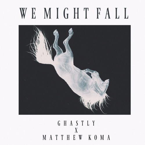 We Might Fall