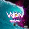 VYBN May 2017 Mixtape Mixed By @DJKKOfficial