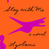 Stay with Me by Ayobami Adebayo, read by Adjoa Andoh