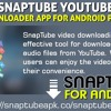 SnapTube YouTube downloader app for Android phones.mp3