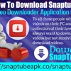 How To Download SnapTube YouTube Video Downloader Application On Your PC