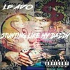 'LGado - Stuntin' Like My Daddy (Remix)
