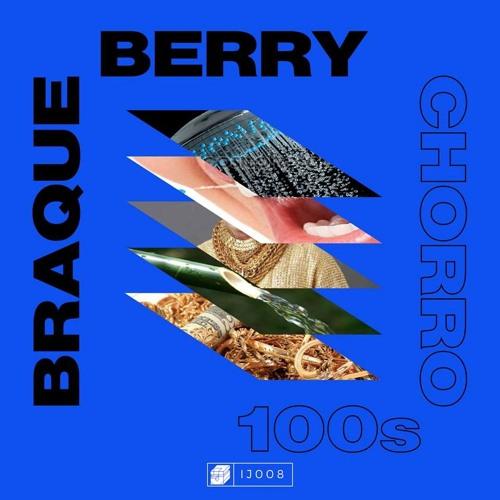 Braqueberry - Chorro 100's EP (IJ008)