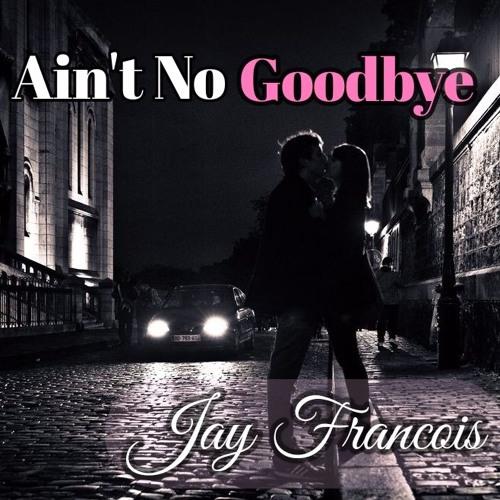 Ain't No Goodbye