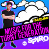 Download SPYRO - MUSIC FOR THE TURNT GENERATION Mp3