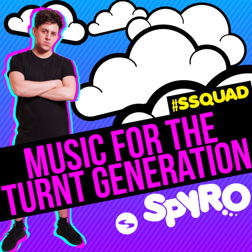 SPYRO - MUSIC FOR THE TURNT GENERATION