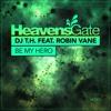DJ T.H. feat. Robin Vane - Be My Hero