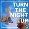 TURN THE NIGHT UP(prod.RASCAL)