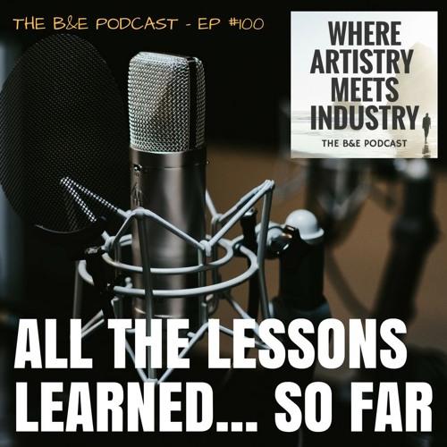 B&EP #100 - All the Lessons Learned (w/ Kat Karpoff & Owen Laukkanen)