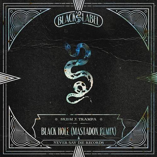 SKisM X Trampa - Black Hole (Mastadon Remix) [FREE DOWNLOAD]