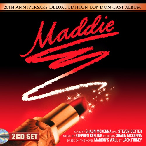 MADDIE - 20th Anniversay London Cast Recording