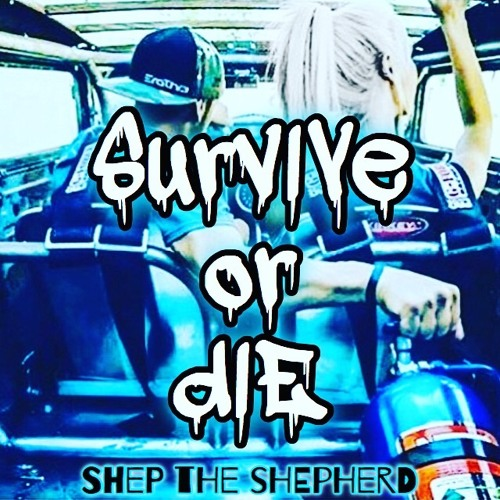 shep-the-shepherd-survive-or-die-shepprays-trackstarz