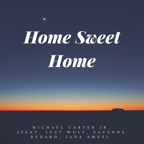 Home Sweet Home (Prod. Michael Carter, Jr.)