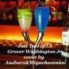 Just Two of Us - Grover WashingtonJr. cover by Asaburo&Miyachanman