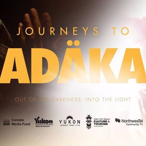 Journeys to Adaka premieres in Whitehorse