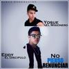 Yosue''El Misionero'' ft Eddy''El Disci'' - No Pienso Renunciar(Prod.EddyElDisci)