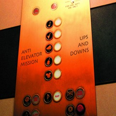 Anti-Elevator Mission - Acid Reflux (from Ups And Downs)