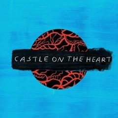 Castle on the Heart [TOP x Ed Sheeran]