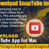 How To Download SnapTube For Mac PC