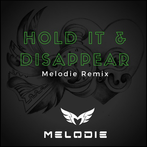 Hold it Together & Disappear (Melodie Remix)