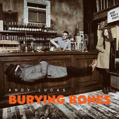 Andy Lucas - Burying Bones