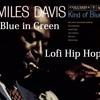 Blue in Green - Miles Davis and Bill Evans Lofi Hip Hop