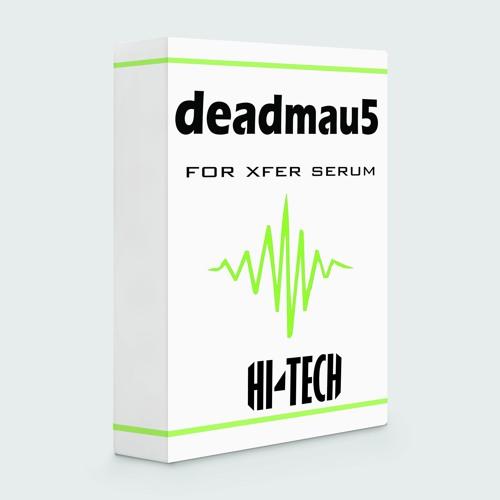 Deadmau5 Serum Presets (BUY IS FREE DOWNLOAD) by Hi-Tech