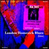 London Homesick Blues (Live ft. Bobby G.)