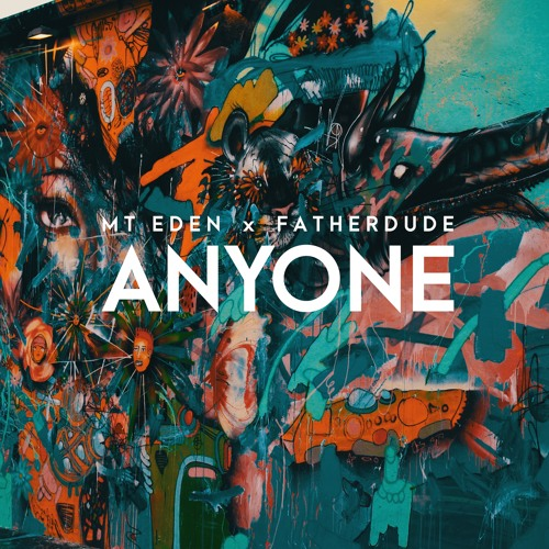Mt Eden X FatherDude - Anyone (Original Mix)