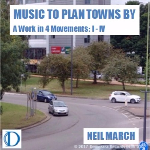 MUSIC TO PLAN TOWNS BY (EP) by NEIL MARCH
