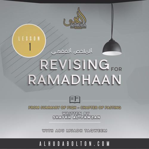 Revising Ramadhaan 1: Introduction