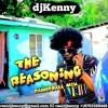 DJ Kenny - The Reasoning (Dancehall Mixtape 2017)