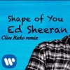 FREE DOWNLOADED SHEERAN SHAPE OF YOU  CLIVE RICKO AKA DJ SPARKS REMIX