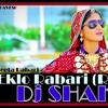 EKLO RABARI (GUJARATI REMIX DJ SHAKTI MIX BHAVESH)