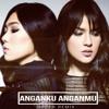Raisa & Isyana Sarasvati - Anganku Anganmu (MSDER Remix).mp3