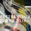 Better\\Luv Song Flip (feat. CHFWRRN & Tori Nicks)