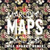Maroon 5 - Maps (Will sparks remix) (ANONYMIZE MASHUP) Freeebieee