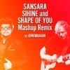 Sansara Sihine X Shape Of You Mashup By Nuwaaaan